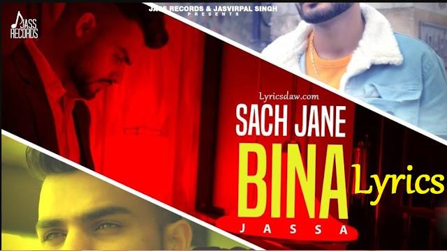 Sach Jane Bina Lyrics Jassa
