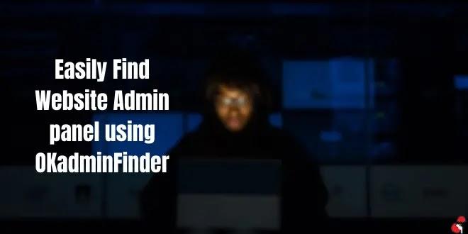 How To Find Website Admin Panel Easily using OkadminFinder Tool