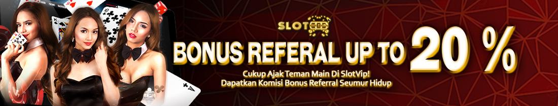 Bonus Referral SlotVip Up To 15%