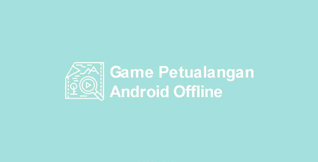 game petualangan android offline
