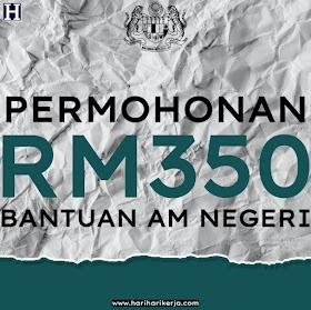 Permohonan Bantuan Am Negeri Sehingga RM350 Setiap Bulan