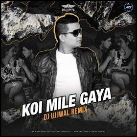 Koi Mil Gya Remix By Dj Ujjwal Remix