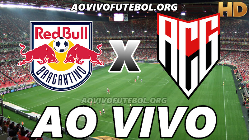 Bragantino x Atlético Goianiense Ao Vivo HDTV