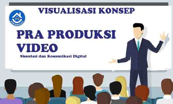 Praproduksi Video : Visualisasi Konsep