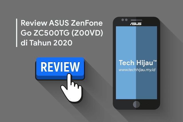 Review ASUS Zenfone Go Z00VD ZC500TG di Tahun 2020 | Tech Hijau