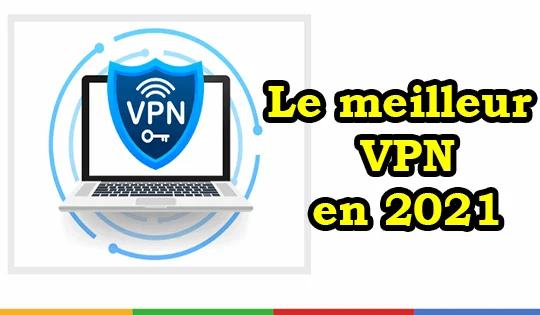 Les meilleurs VPN 2021