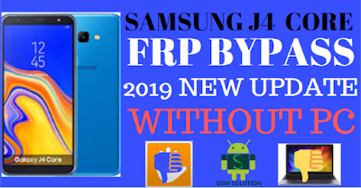 HOW TO SAMSUNG J4 CORE FRP BYPASS