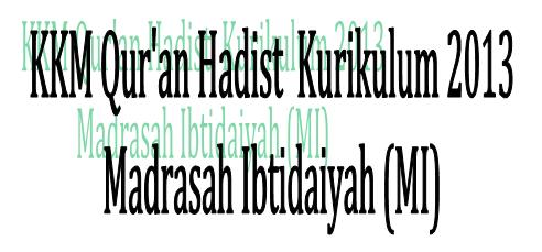 KKM K2013 MI Mata Pelajaran Alqur'an Hadist