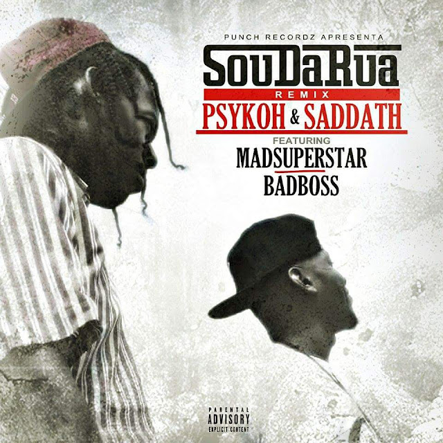 PSYKOH & SADDATH - SOU DA RUA REMIX FT. MADSUPERSTAR & BADBOSS LP