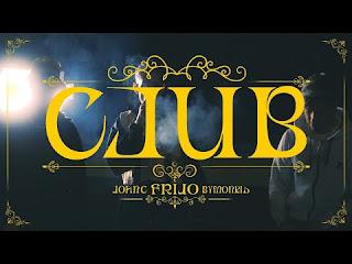 LETRA Club Frijo ft ByMonkid John C