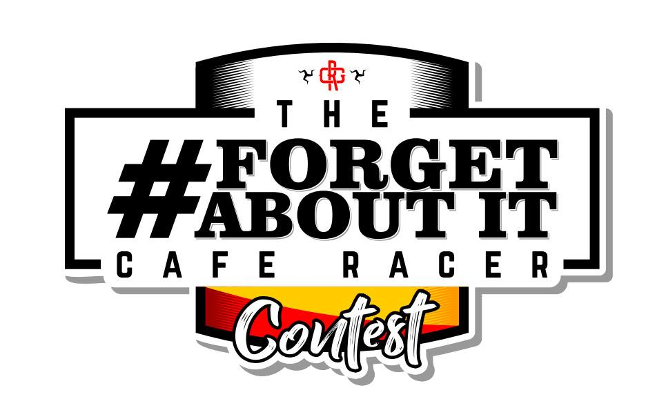 The #Forgetabouit Cafe Racer Contest