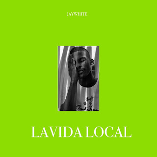 [Music]: Jaywhite - LAVIDALOCAL