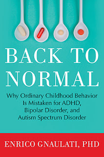 Book cover: 'Back to Normal, Why Ordinary Childhood Behavior is Mistaken for ADHD, Bipolar Disorder, and Autism Spectrum Disorder' by Enrico Gnaulati. Image depicts a row of four plastic spoons, each holding a pill