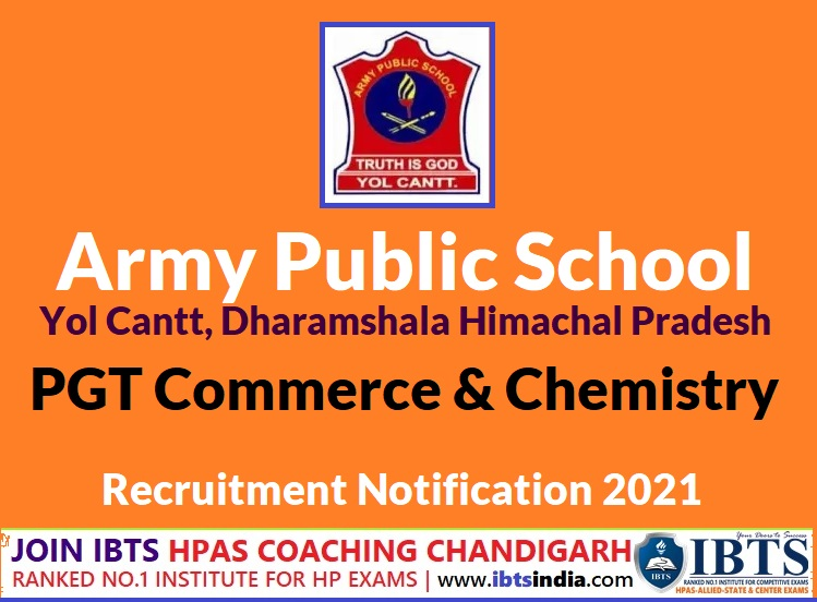 Army Public School Yol Cantt, Dharamshala H.P (PGT Commerce & PGT Chemistry Recruitment 2021 PDF) Apply Here Now