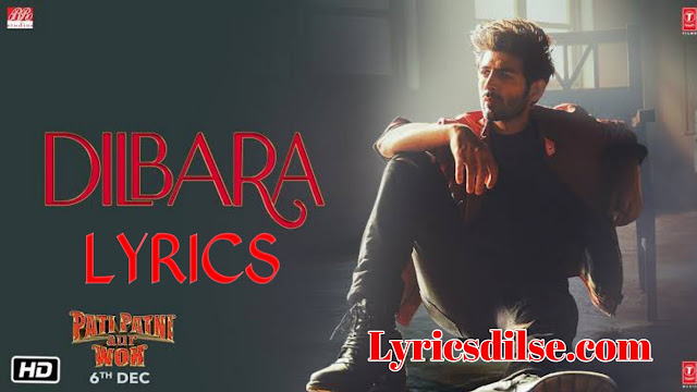 Dilbara Lyrics