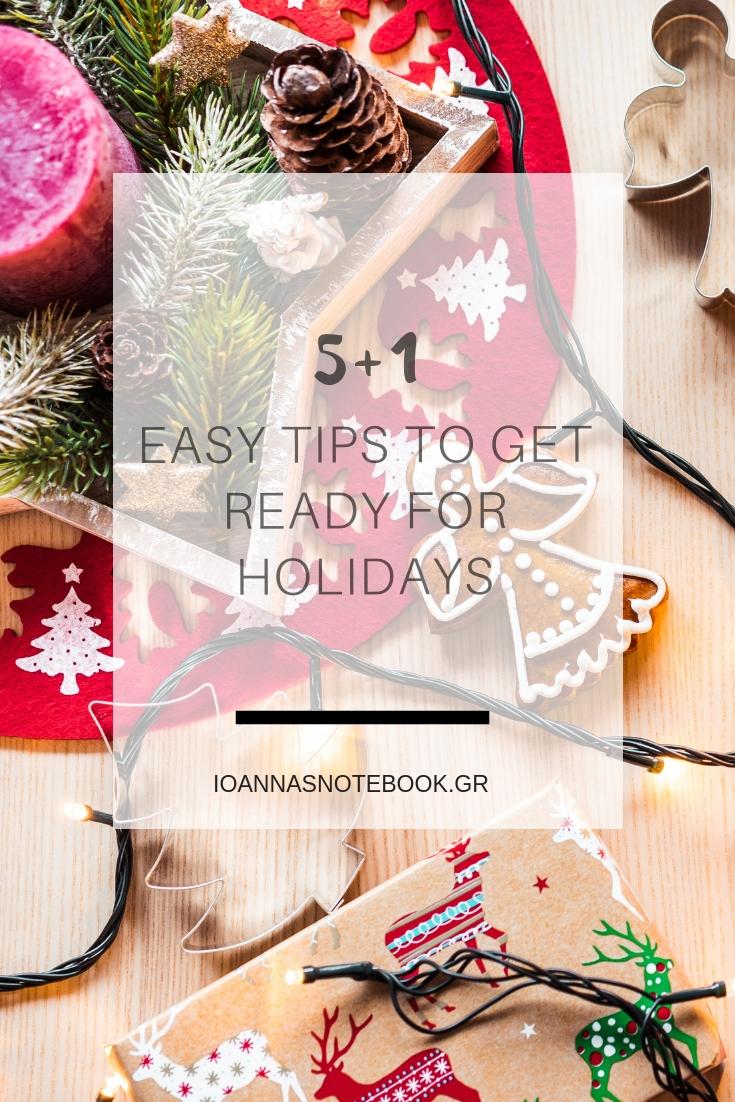 5+1 Τρόποι για να οργανωθείς εγκαίρως για τις γιορτές: Διάβασε μερικούς έξυπνους και εύκολους τρόπους ώστε να είσαι ετοιμοπόλεμη για τα Χριστούγεννα και την Πρωτοχρονιά| Ioanna's Notebook