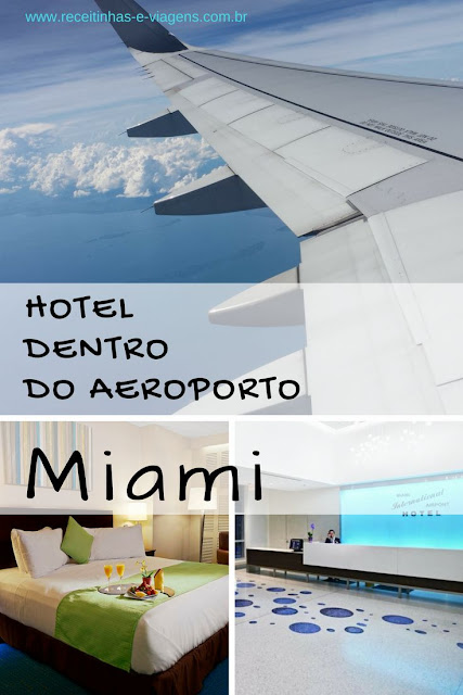 Hotel dentro do aeroporto de Miami