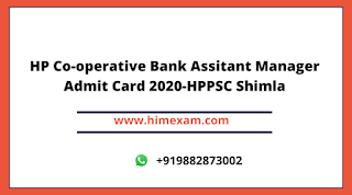 HP Co-operative Bank Assitant Manager Admit Card 2020-HPPSC Shimla