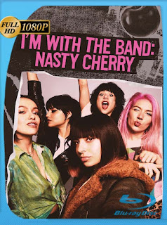 I'm with the Band: Nasty Cherry (2019) Temporada 1  [1080p] Latino [GoogleDrive] SilvestreHD