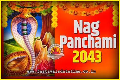 2043 Nag Panchami Pooja Date and Time, 2043 Nag Panchami Calendar