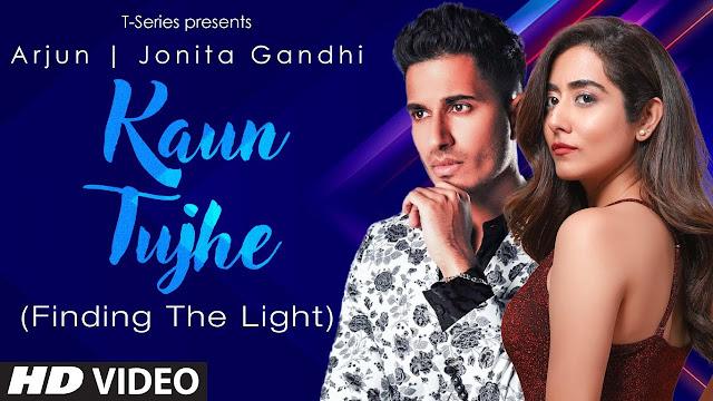 Kaun Tujhe Lyrics (Finding The Light) - Arjun-Jonita Gandhi