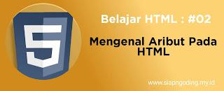 Belajar HTML #02: Apa itu Tag, Elemen, dan Atribut dalam HTML?