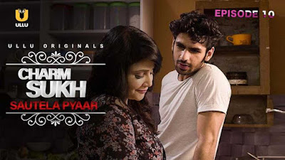 ❤️ Charmsukh Sautela Pyaar Ullu Web Series 2019 Cast Real Name, Storyline, Release Date, Wiki, and Review