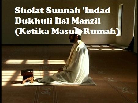 Panduan Sholat Sunnah Indad Dukhuli Ilal Manzil (Ketika Masuk Rumah) Lengkap Arab Latin dan Artinya