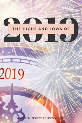 https://www.sunsetdesires.co.uk/2020/01/the-highs-and-lows-of-2019.html
