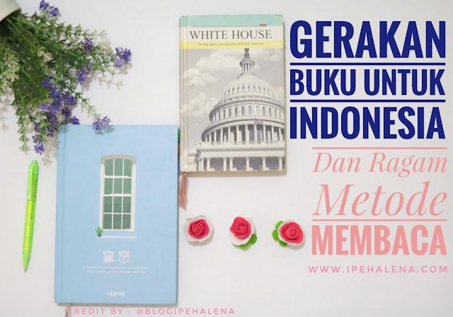 Gerakan Buku Untuk Indonesia dan Ragam Metode Membaca Yang Perlu Diketahui
