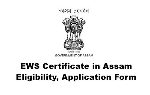 EWS Certificate In Assam: How to Apply, Eligibility, Application Form Download Link Inside