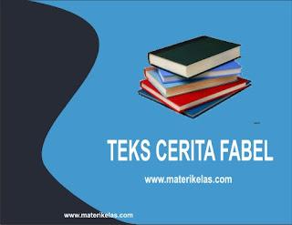 TEKS CERITA FABEL (Pengertian, Struktur Teks, Kaidah Kebahasaan, dan Contoh Teks Cerita Fabel)