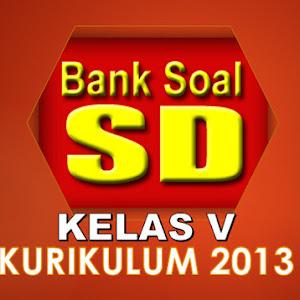 Download Soal UTS UKK Kelas V KK 2013 Semester 1 dan 2