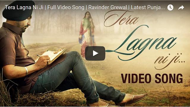 Tera Lagna Ni Jee Lyrics | Punjabi Song 2017 - Ravinder Grewal