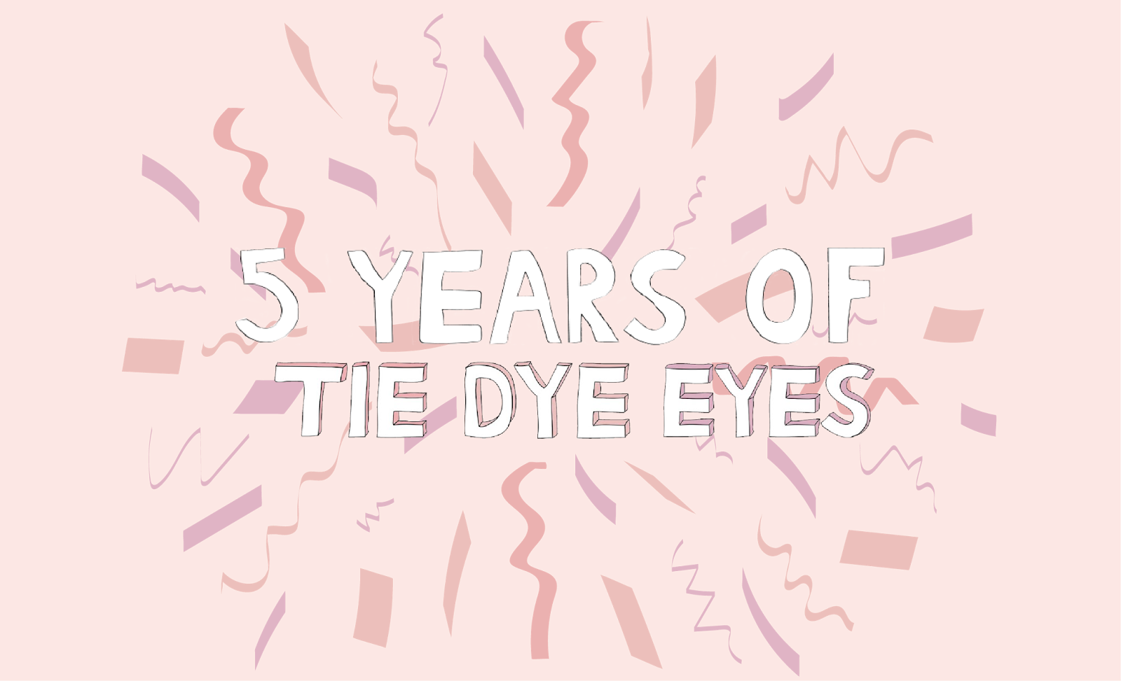 5 years of tie dye eyes Liverpool blog