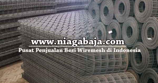 distributor baja ringan bekasi utara harga wiremesh murah cikarang 2019 | niaga
