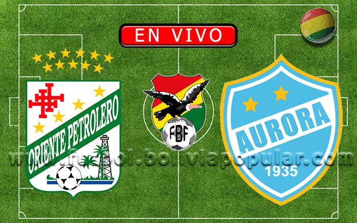 【En Vivo】 Oriente Petrolero vs. Aurora - Torneo Clausura 2019