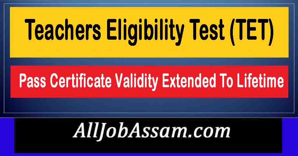 Teachers Eligibility Test (TET) Certificate Validity Extended