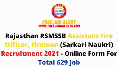 Free Job Alert: Rajasthan RSMSSB Assistant Fire Officer, Fireman (Sarkari Naukri) Recruitment 2021 - Online Form For Total 629 Job