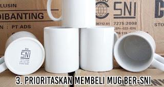 Prioritaskan membeli Mug Ber-SNI