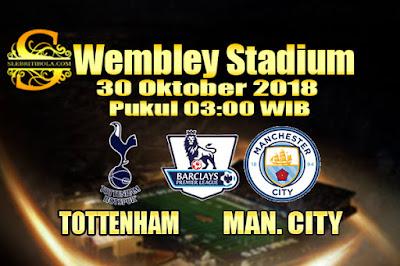 Agen Bola Online Terbesar - Prediksi Skor Liga Primer Inggris Tottenham Hotspur Vs Manchester City 30 Oktober 2018