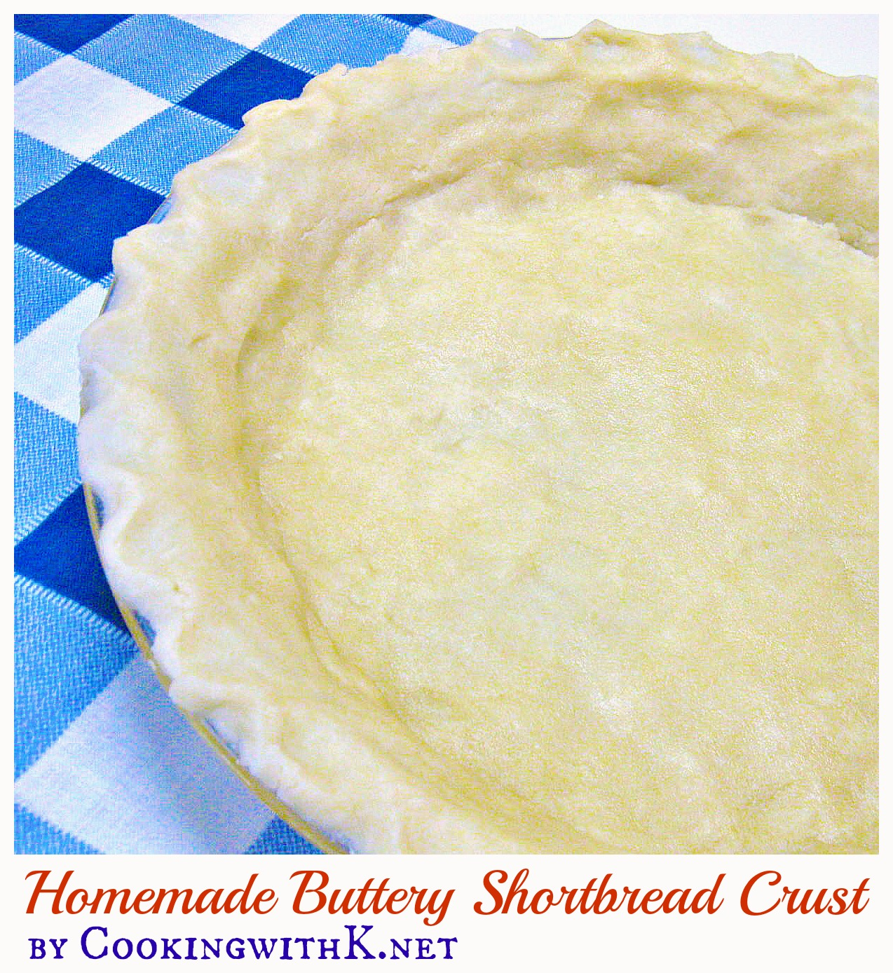 Cooking with K: Easy Homemade Buttery Shortbread Crust