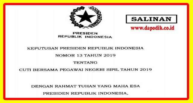 KEPUTUSAN PRESIDEN  REPUBLIK INDONESIA NOMOR 13 TAHUN 2019 TENTANG CUTI BERSAMA PEGAWAI NEGERI SIPILTAHUN 2019 (KEPRES NO.13 TAHUN 2019 BAHWA CUTI BERSAMA TIDAK MENGURANGI HAK CUTI TAHUNAN PNS)