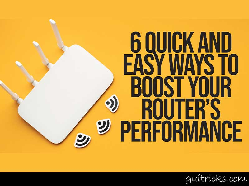 Ways To Boost Your Router's Performance