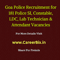 Goa Police Recruitment for 181 Police SI, Constable, LDC, Lab Technician & Attendant Vacancies