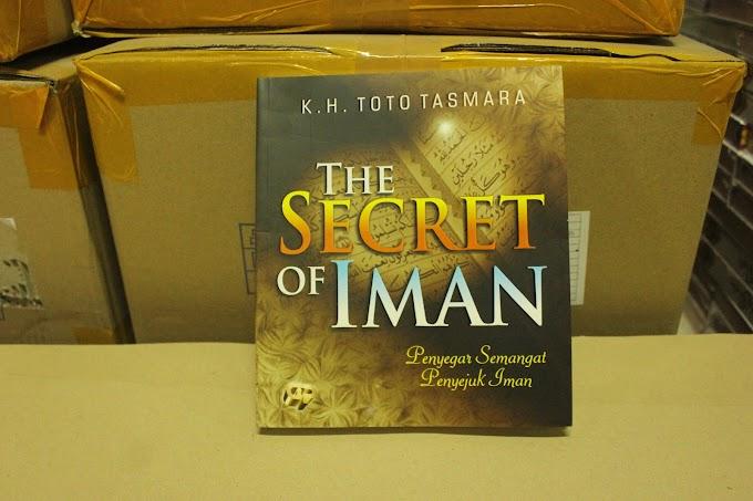 Buku The Secret of Iman; Penyegar Semangat dan Penyejuk - K.H. Toto Tasmara