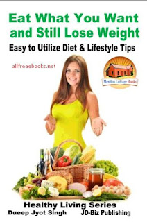 Eat What You Want and Still Lose Weight - Easy to Utilize Diet & Lifestyle Tips