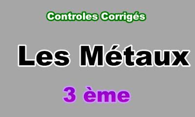 Controles Corrigés sur les Métaux 3eme en PDF