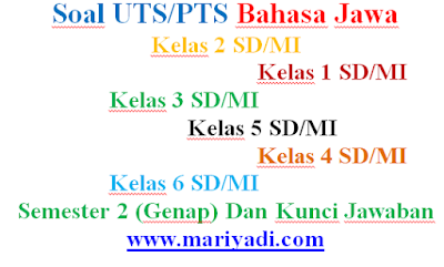 Soal UTS Bahasa Jawa Kelas 2 SD/MI Semester 2 (Genap) Dan Kunci Jawaban