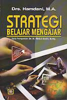 STRATEGI BELAJAR MENGAJAR Pengarang : Drs. Hamdani, M.A. Penerbit : Pustaka Setia